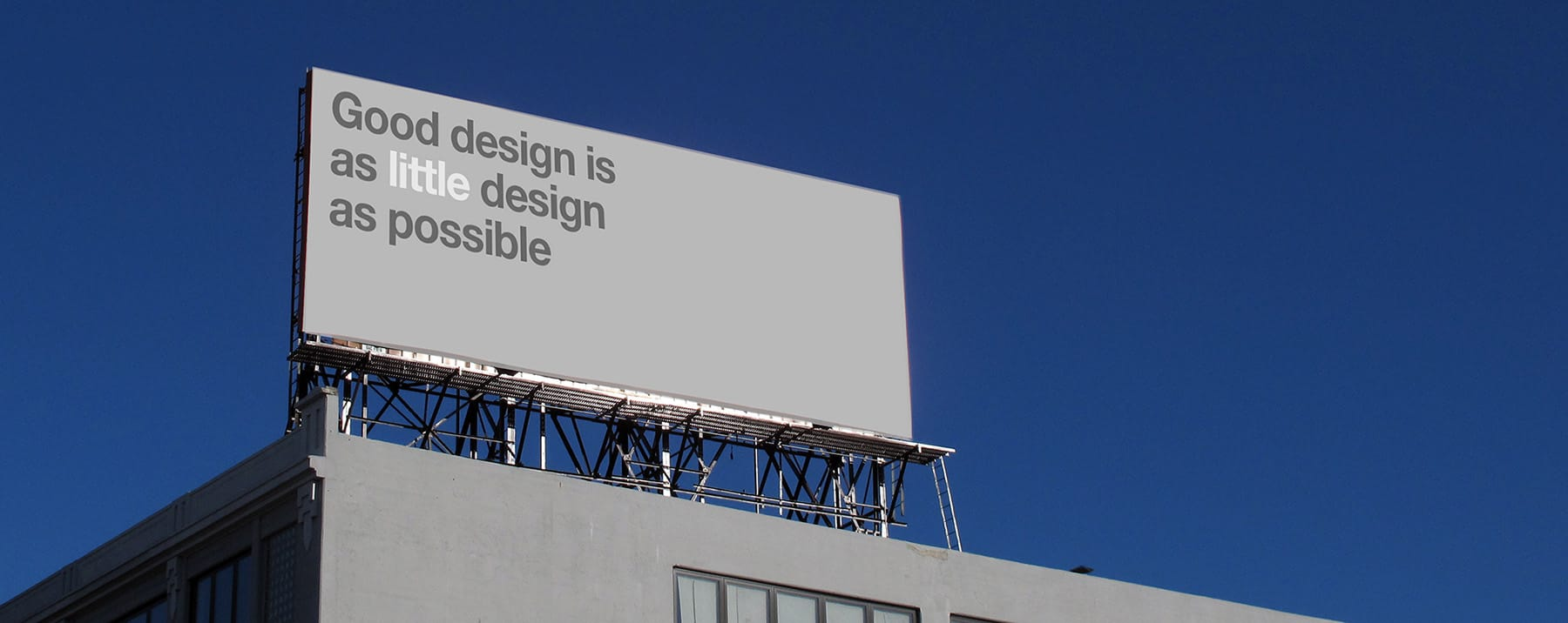 Good design is as little as possible.